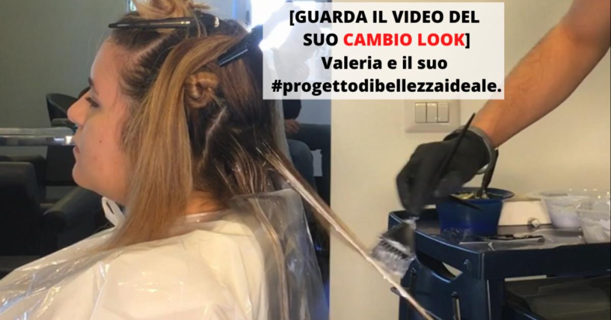 [GUARDA IL SUO CAMBIO LOOK] Valeria e il suo Progetto di Bellezza Ideale.